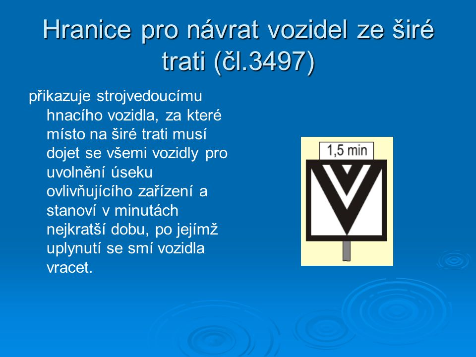 Hranice pro návrat vozidel ze širé trati (čl.3497)