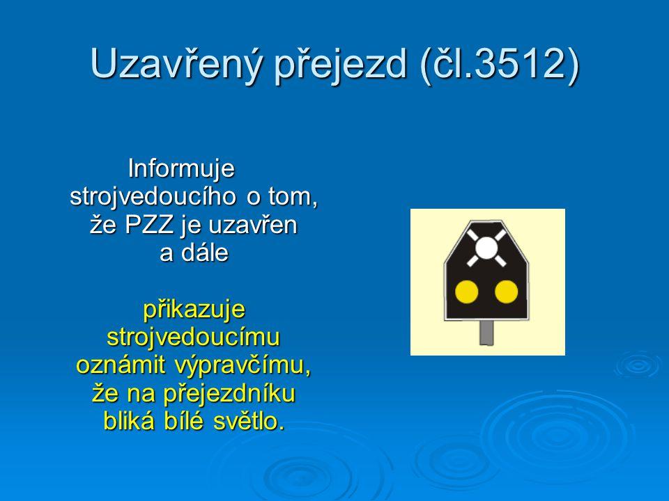Uzavřený přejezd (čl.3512)
