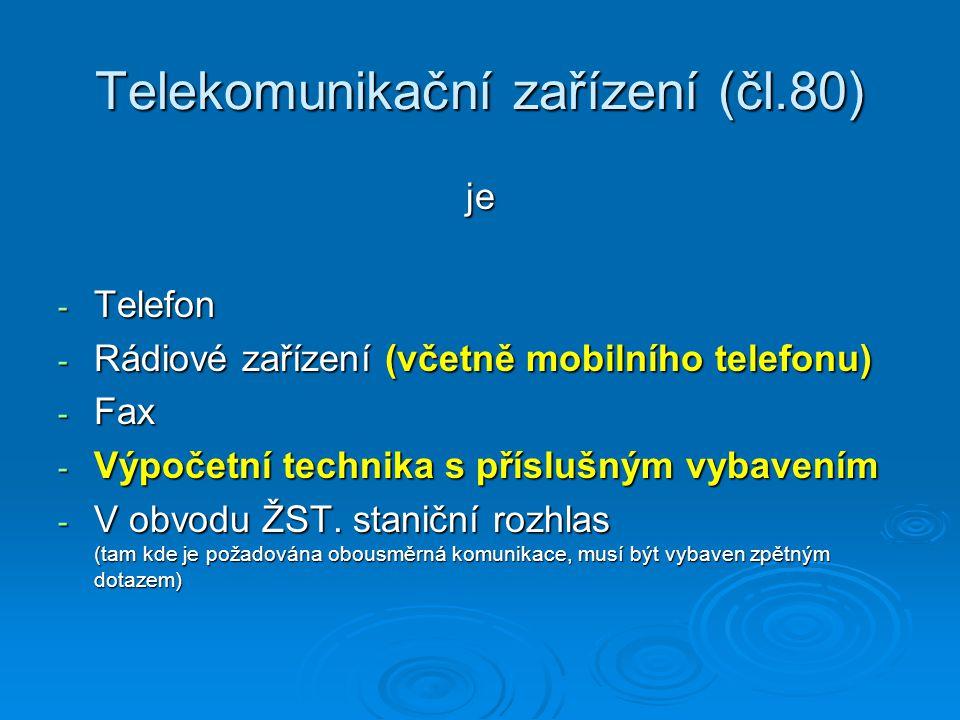 Telekomunikační zařízení (čl.80)