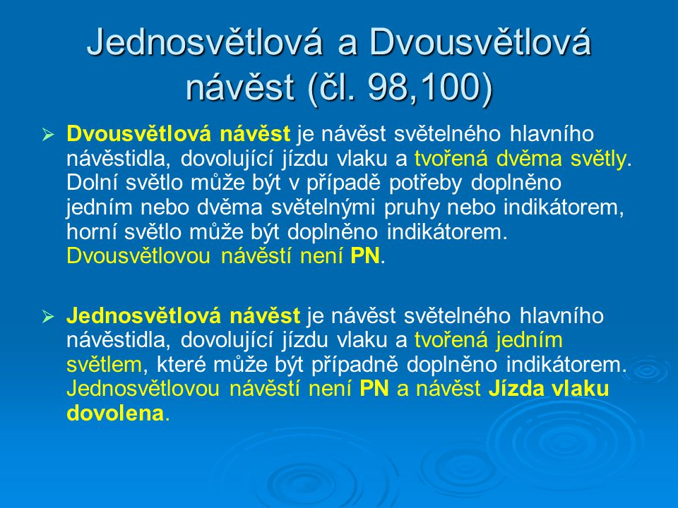 Jednosvětlová a Dvousvětlová návěst (čl. 98,100)