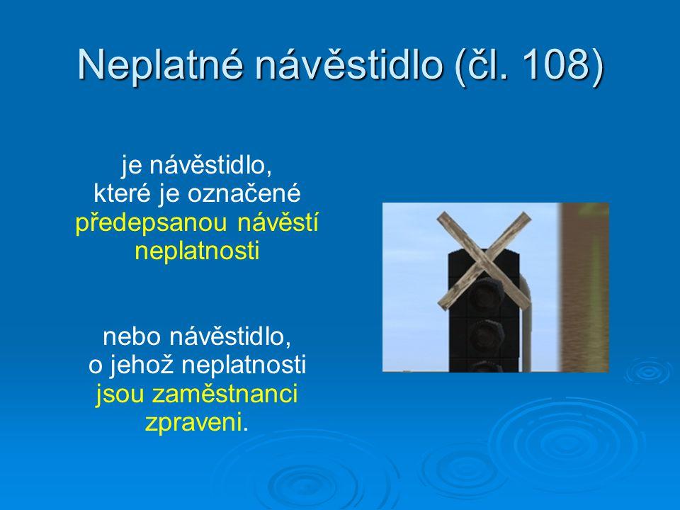 Neplatné návěstidlo (čl. 108)