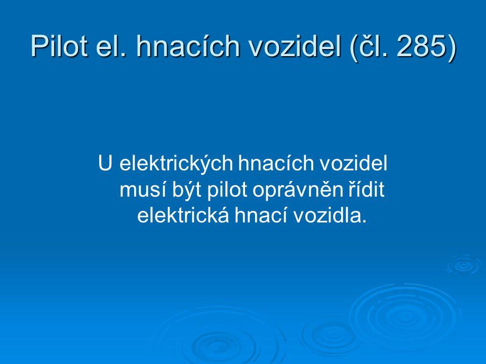 Pilot el. hnacích vozidel (čl. 285)