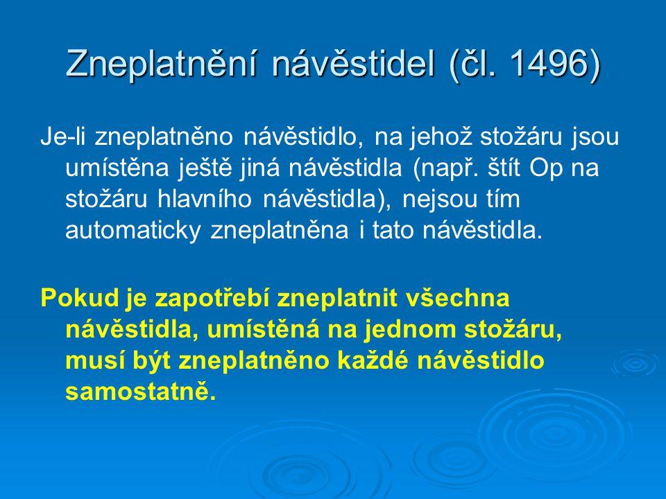 Zneplatnění návěstidel (čl. 1496)