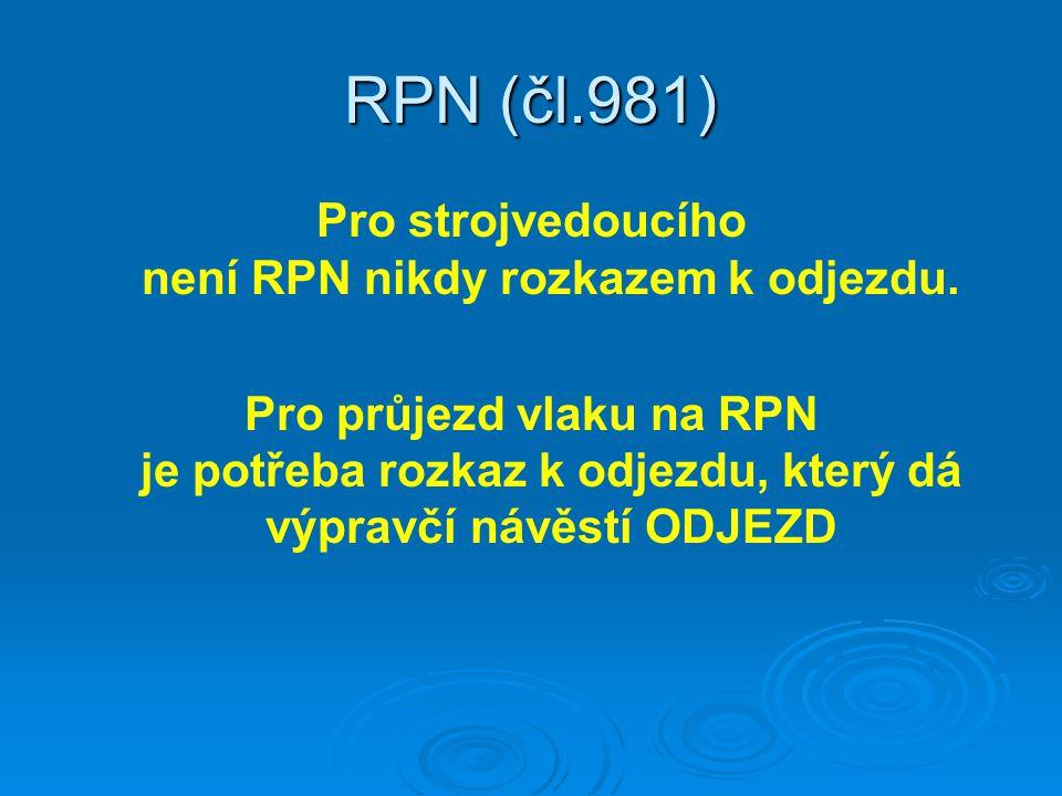 Pro strojvedoucího není RPN nikdy rozkazem k odjezdu.
