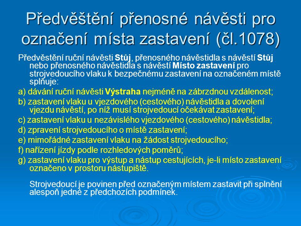 Předvěštění přenosné návěsti pro označení místa zastavení (čl.1078)