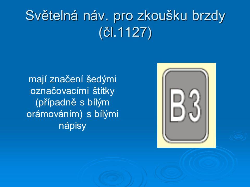 Světelná náv. pro zkoušku brzdy (čl.1127)