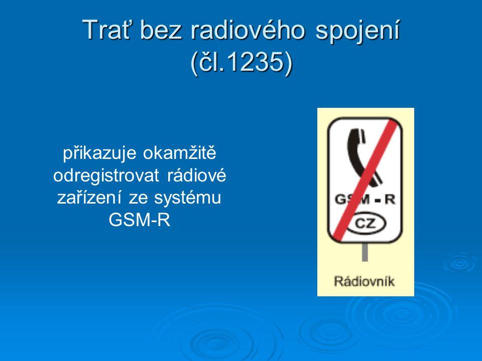Trať bez radiového spojení (čl.1235)