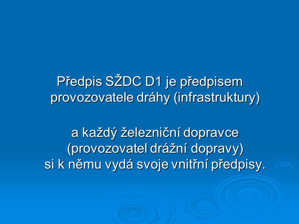 Předpis SŽDC D1 je předpisem provozovatele dráhy (infrastruktury)