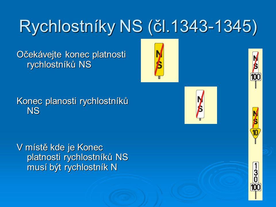 Rychlostníky NS (čl.1343-1345) Očekávejte konec platnosti rychlostníků NS. Konec planosti rychlostníků NS.