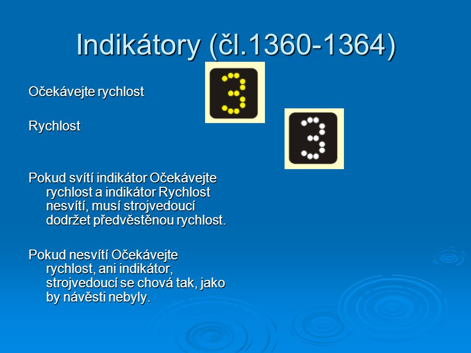 Indikátory (čl.1360-1364) Očekávejte rychlost Rychlost