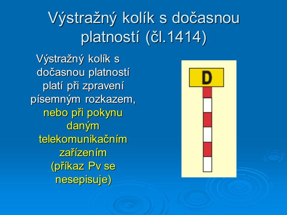 Výstražný kolík s dočasnou platností (čl.1414)