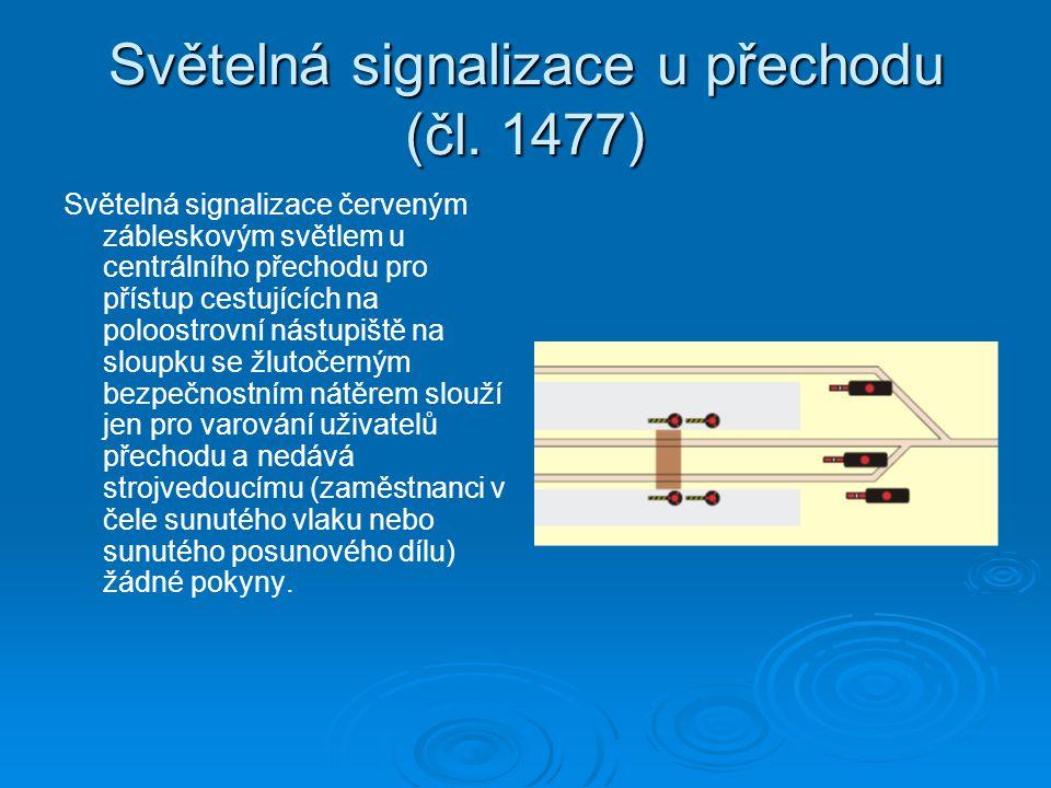Světelná signalizace u přechodu (čl. 1477)