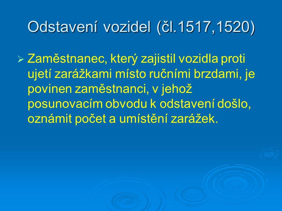 Odstavení vozidel (čl.1517,1520)