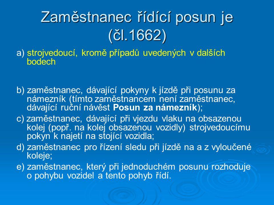 Zaměstnanec řídící posun je (čl.1662)