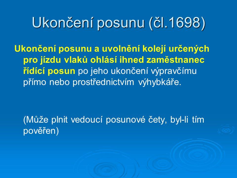 Ukončení posunu (čl.1698)