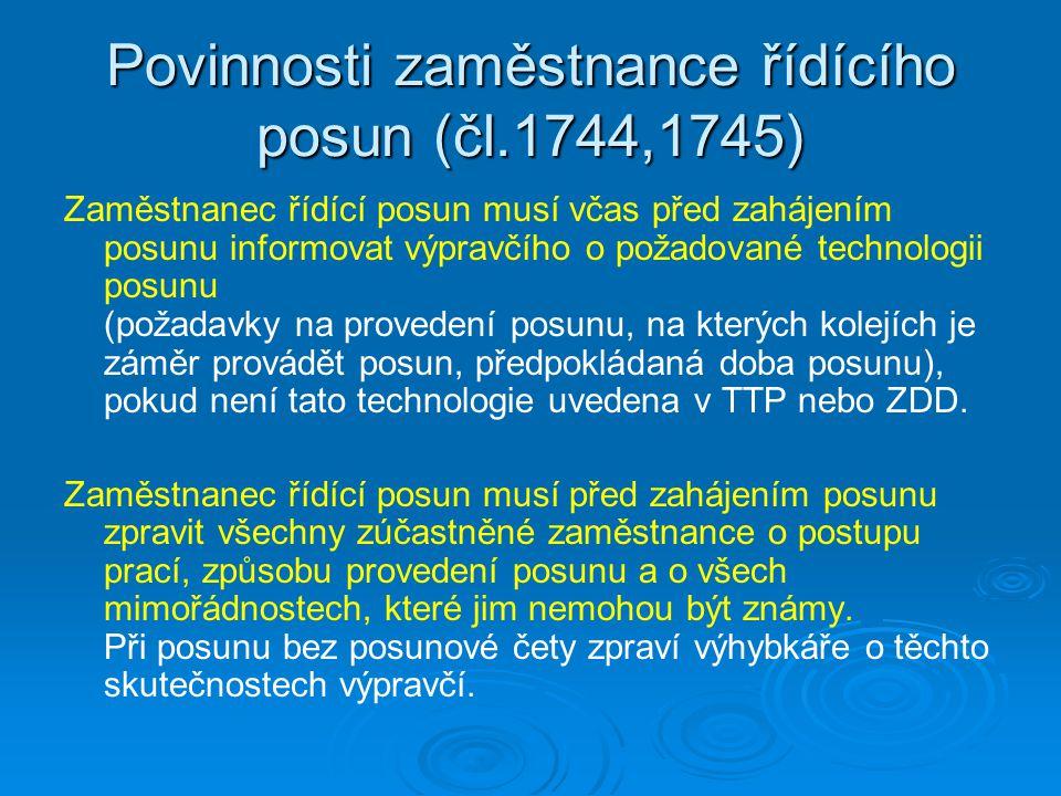 Povinnosti zaměstnance řídícího posun (čl.1744,1745)