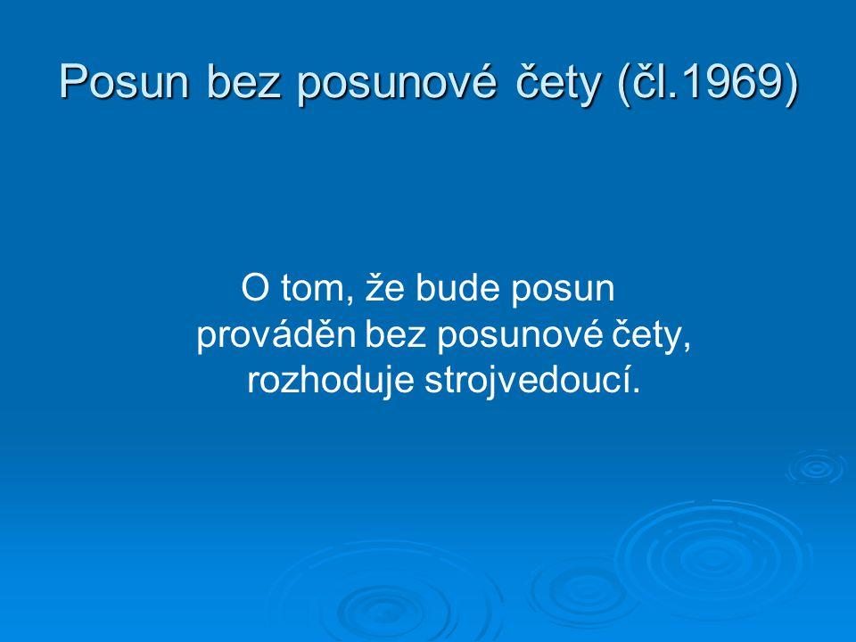 Posun bez posunové čety (čl.1969)