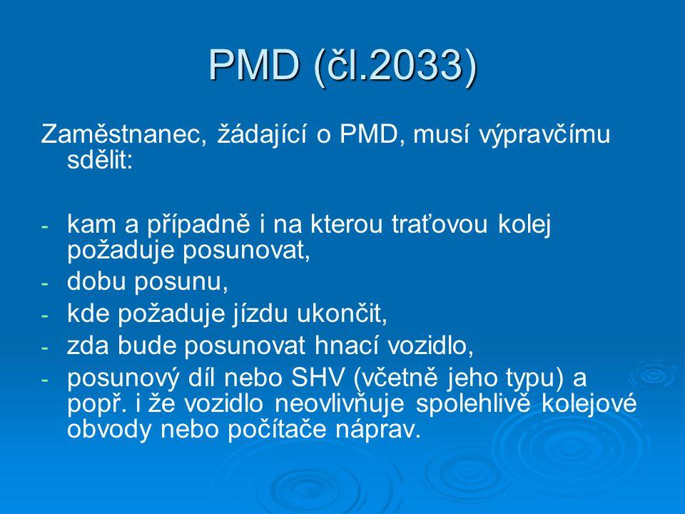 PMD (čl.2033) Zaměstnanec, žádající o PMD, musí výpravčímu sdělit:
