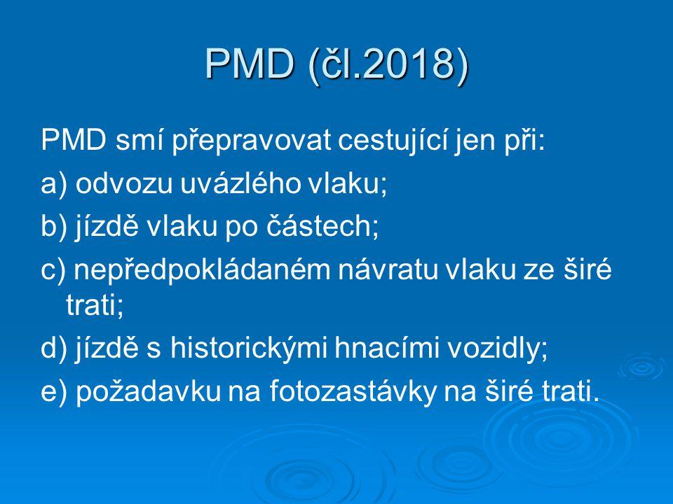 PMD (čl.2018) PMD smí přepravovat cestující jen při: