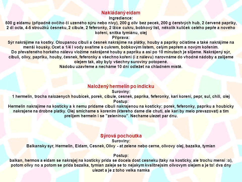 Naložený hermelín po indicku Sýrová pochoutka Suroviny: