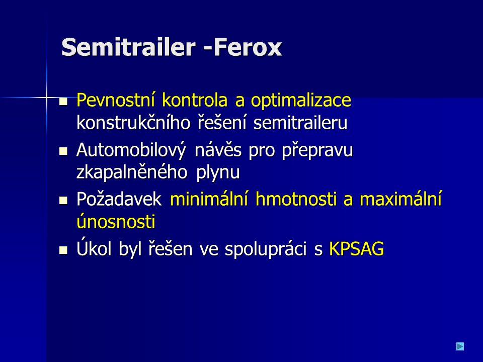 Semitrailer -Ferox Pevnostní kontrola a optimalizace konstrukčního řešení semitraileru. Automobilový návěs pro přepravu zkapalněného plynu.