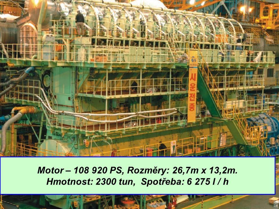 Motor – 108 920 PS, Rozměry: 26,7m x 13,2m. Hmotnost: 2300 tun, Spotřeba: 6 275 l / h