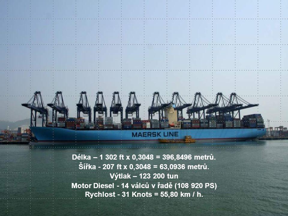 Délka – 1 302 ft x 0,3048 = 396,8496 metrů. Šířka - 207 ft x 0,3048 = 63,0936 metrů. Výtlak – 123 200 tun.