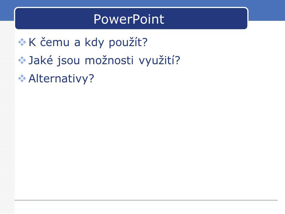 PowerPoint K čemu a kdy použít Jaké jsou možnosti využití