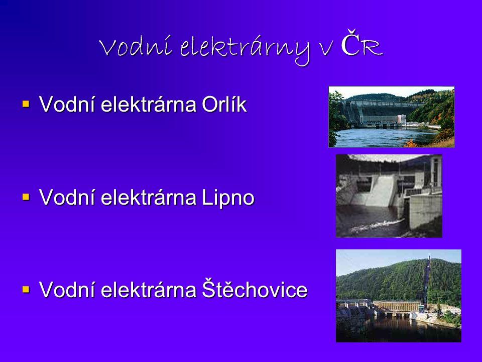 Vodní elektrárny v ČR Vodní elektrárna Orlík Vodní elektrárna Lipno