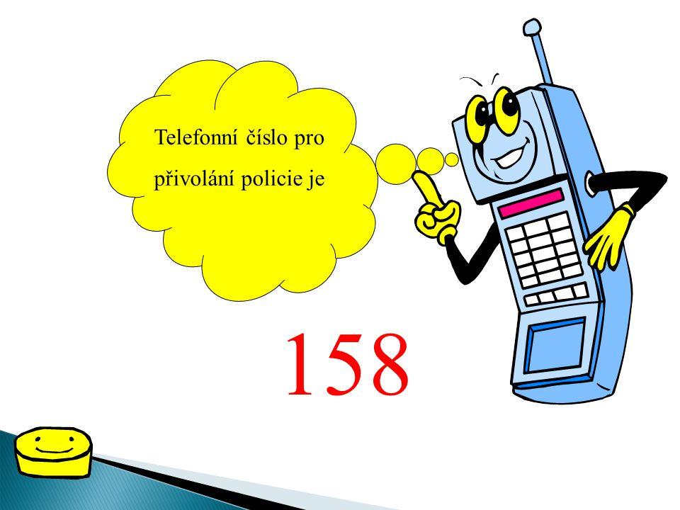 Telefonní číslo pro přivolání policie je