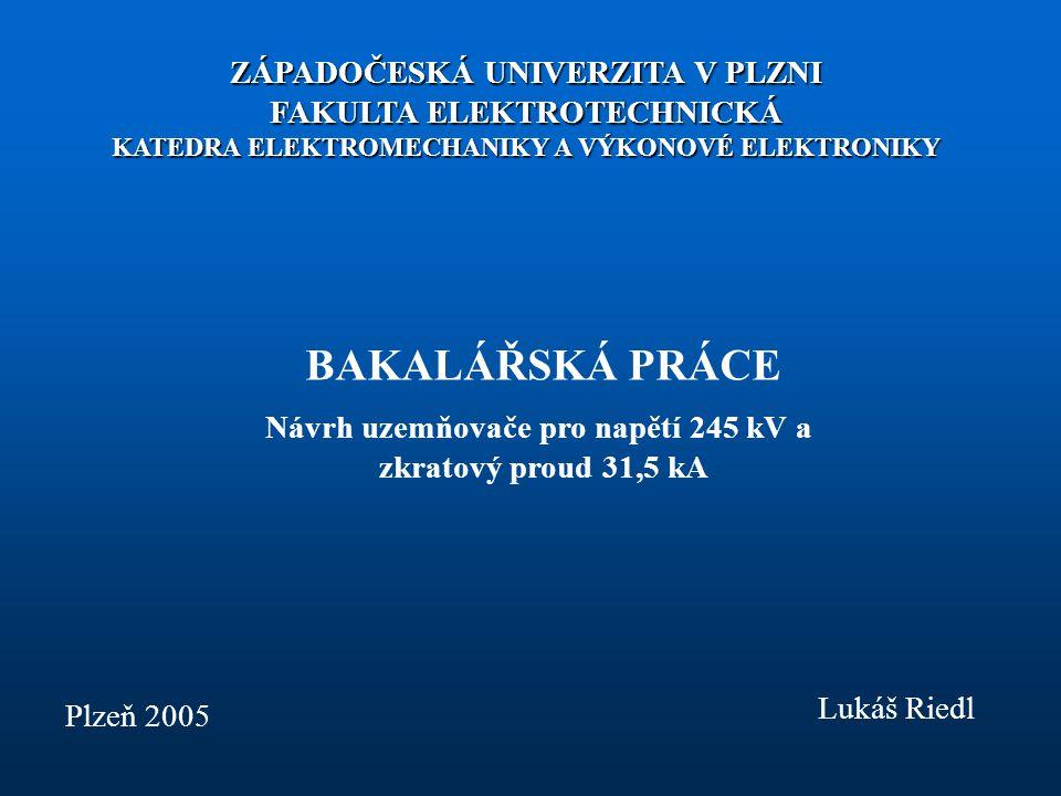 Návrh uzemňovače pro napětí 245 kV a