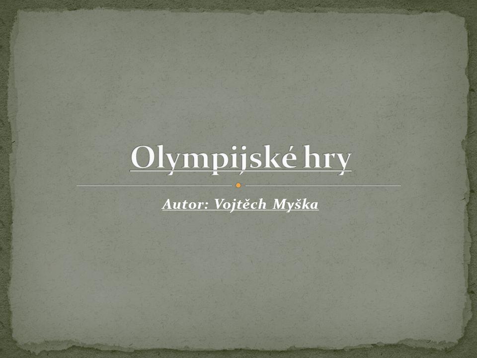 Olympijské hry Autor: Vojtěch Myška