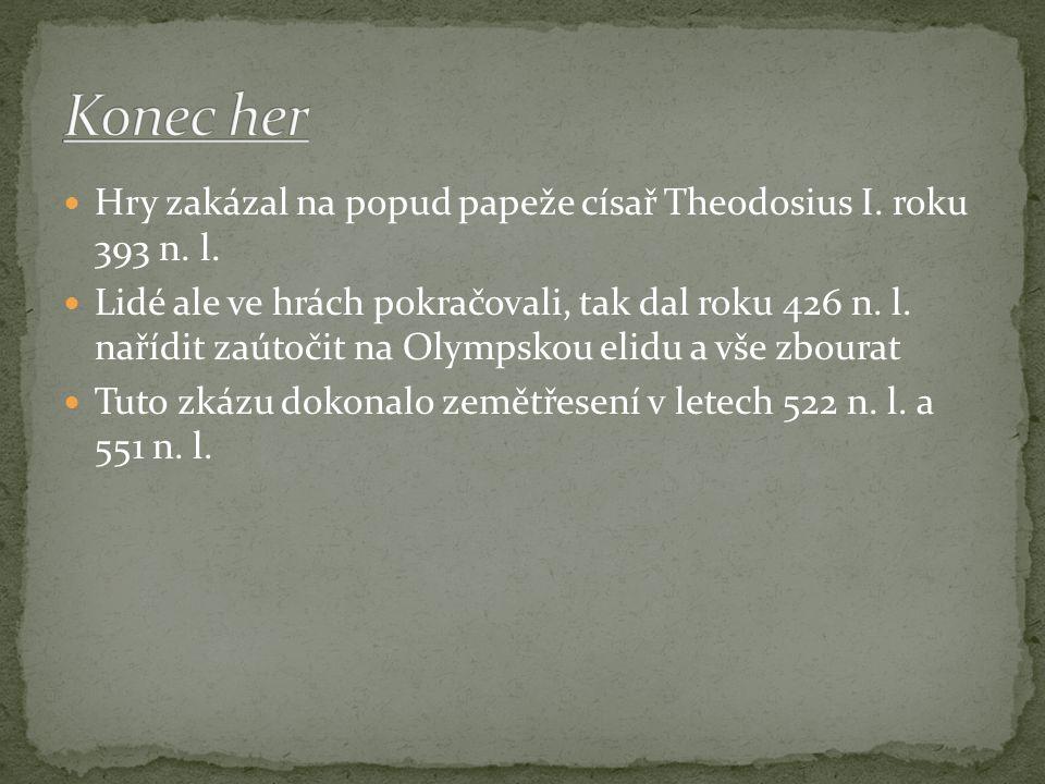 Konec her Hry zakázal na popud papeže císař Theodosius I. roku 393 n. l.