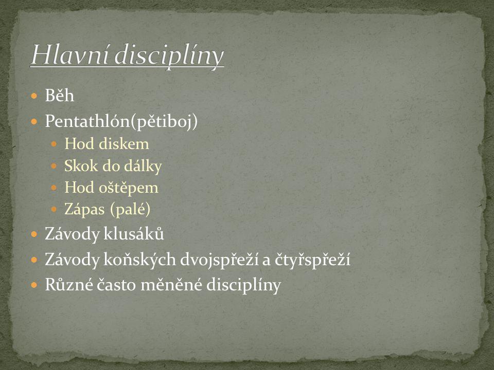 Hlavní disciplíny Běh Pentathlón(pětiboj) Závody klusáků