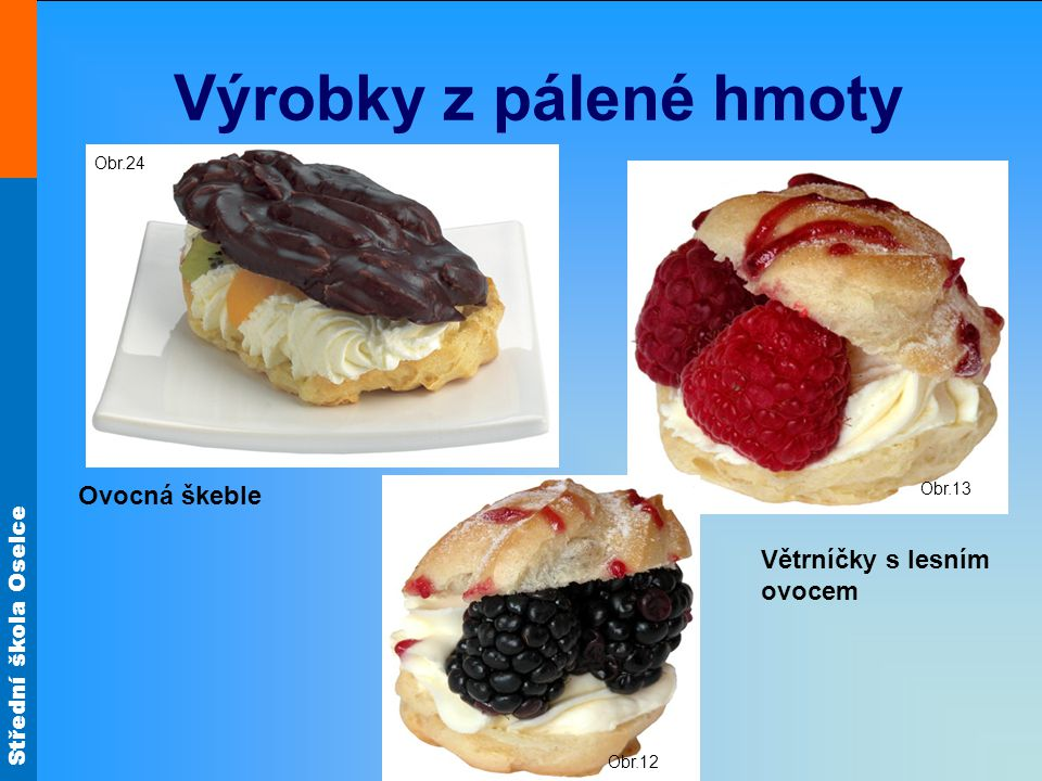 Výrobky z pálené hmoty Ovocná škeble Větrníčky s lesním ovocem Obr.24