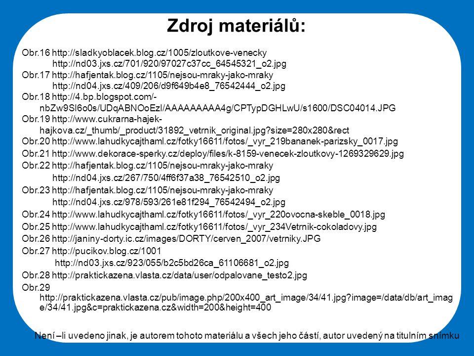 Zdroj materiálů: Obr.16 http://sladkyoblacek.blog.cz/1005/zloutkove-venecky. http://nd03.jxs.cz/701/920/97027c37cc_64545321_o2.jpg.