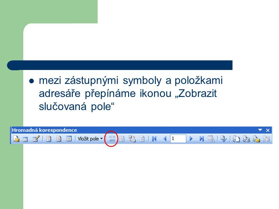 """mezi zástupnými symboly a položkami adresáře přepínáme ikonou """"Zobrazit slučovaná pole"""
