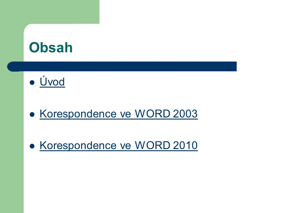 Obsah Úvod Korespondence ve WORD 2003 Korespondence ve WORD 2010