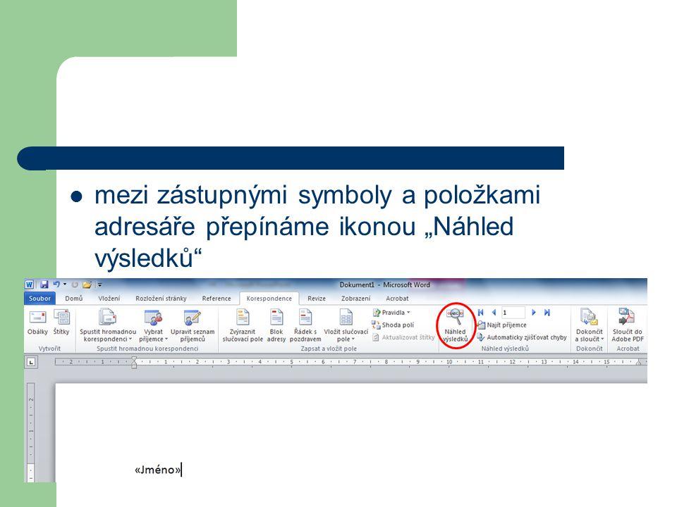 """mezi zástupnými symboly a položkami adresáře přepínáme ikonou """"Náhled výsledků"""
