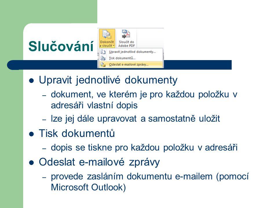 Slučování Upravit jednotlivé dokumenty Tisk dokumentů