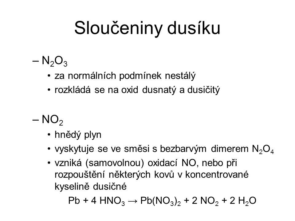 Sloučeniny dusíku N2O3 NO2 za normálních podmínek nestálý