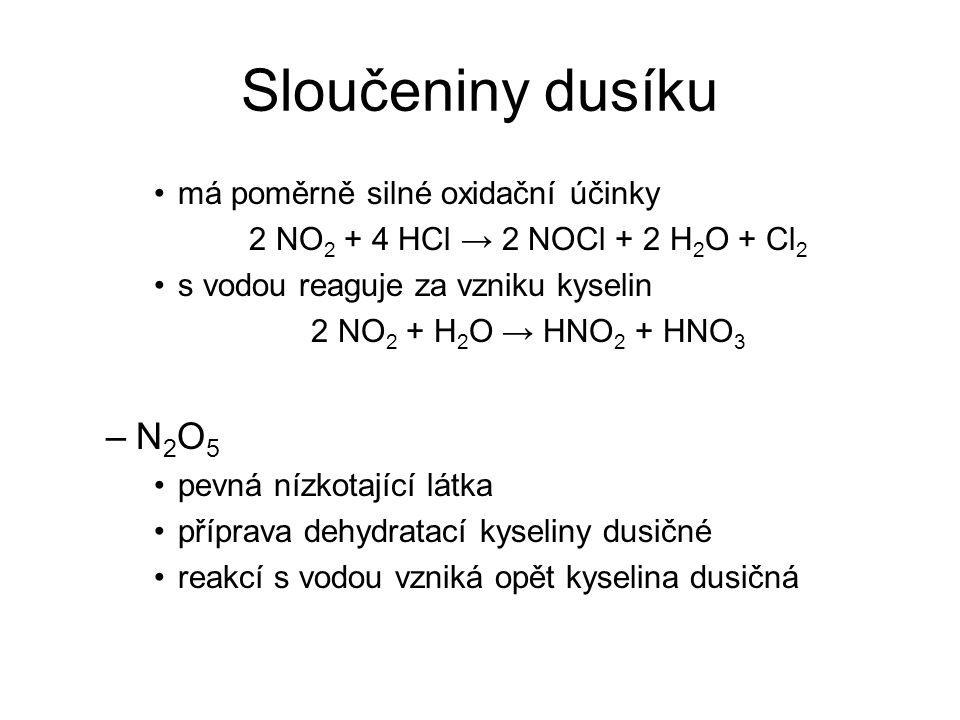 Sloučeniny dusíku N2O5 má poměrně silné oxidační účinky