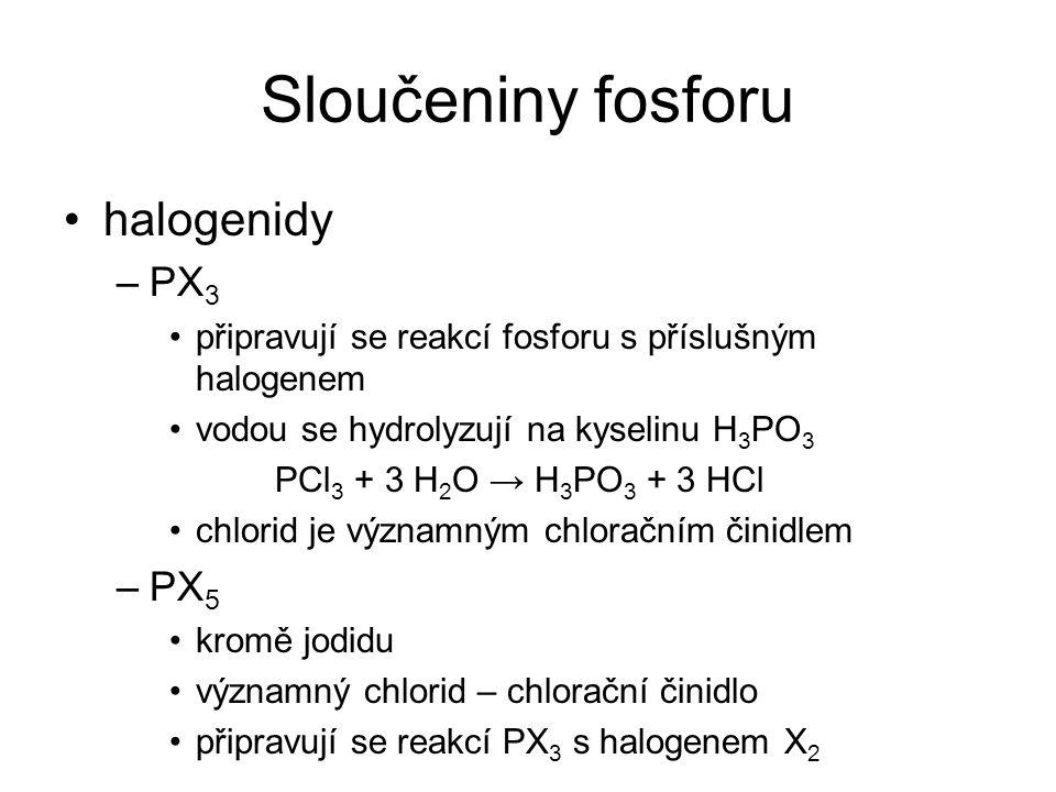 Sloučeniny fosforu halogenidy PX3 PX5