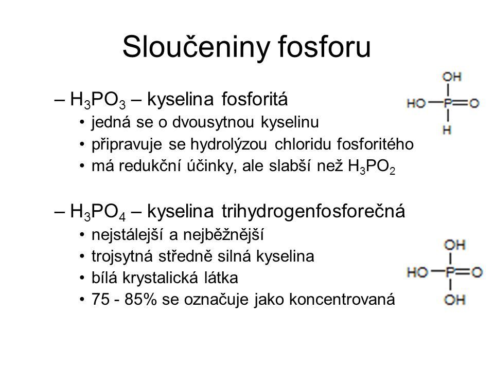 Sloučeniny fosforu H3PO3 – kyselina fosforitá