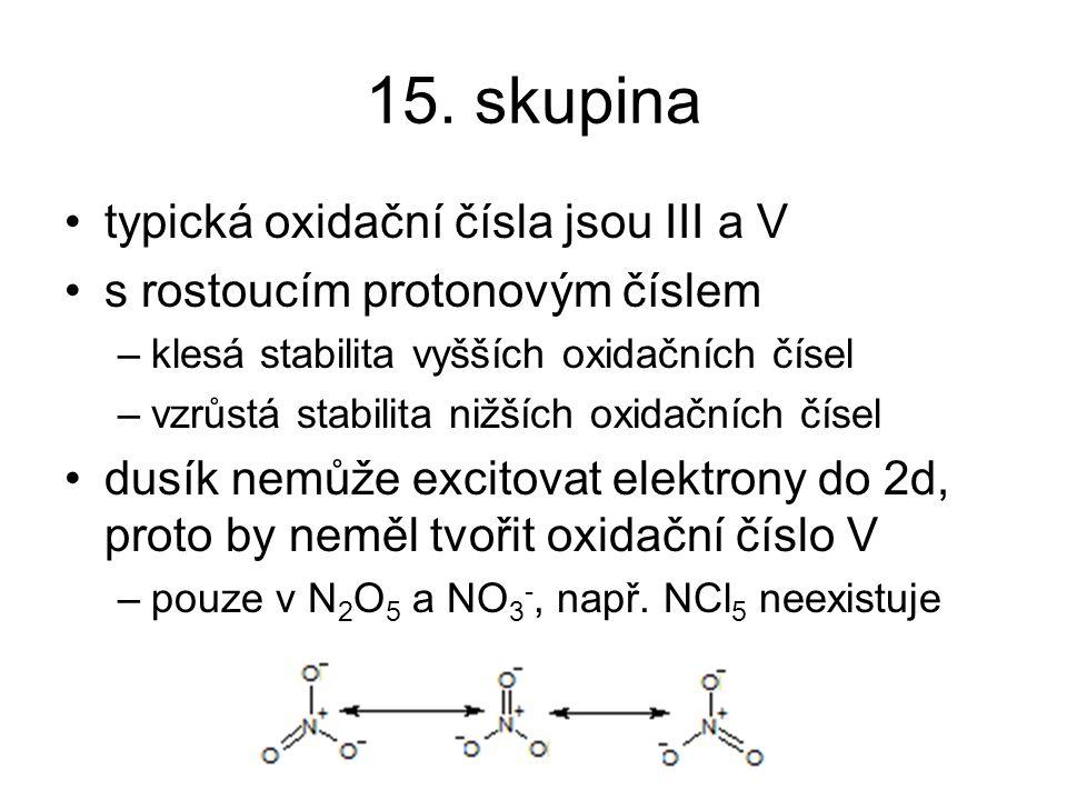 15. skupina typická oxidační čísla jsou III a V
