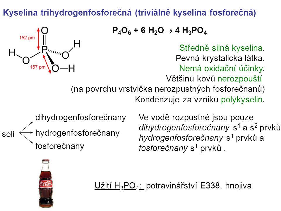 Kyselina trihydrogenfosforečná (triviálně kyselina fosforečná)