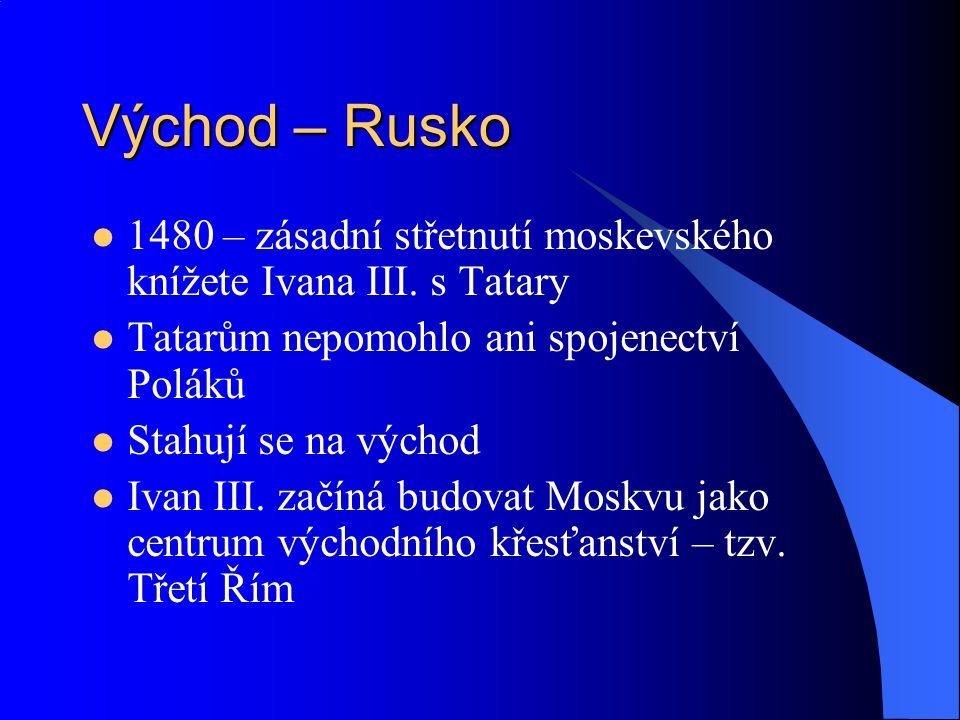 Východ – Rusko 1480 – zásadní střetnutí moskevského knížete Ivana III. s Tatary. Tatarům nepomohlo ani spojenectví Poláků.
