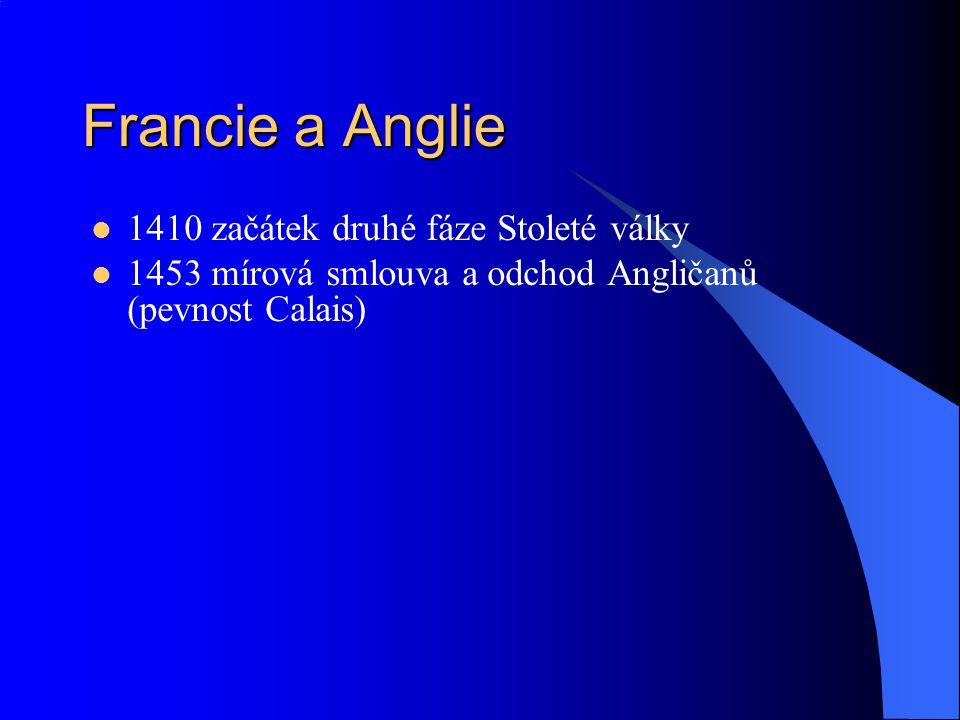 Francie a Anglie 1410 začátek druhé fáze Stoleté války