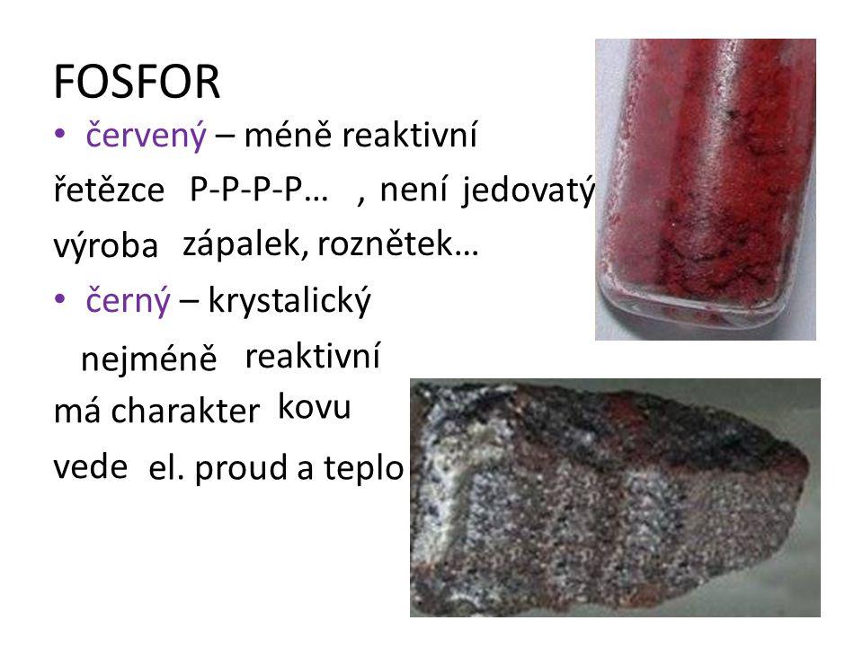 FOSFOR červený – méně reaktivní řetězce , jedovatý výroba