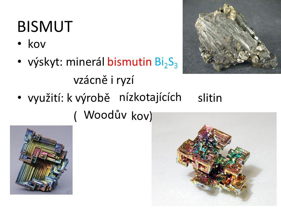 BISMUT kov výskyt: minerál bismutin vzácně i ryzí Bi2S3